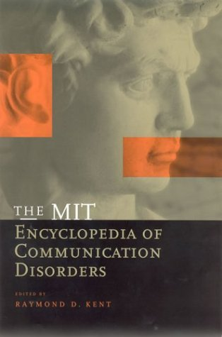 The Mit Encyclopedia of Communication Disorders 9780262112789