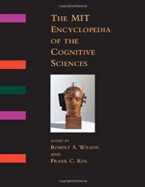 The Mit Encyclopedia of the Cognitive Sciences (Mitecs 9780262232005