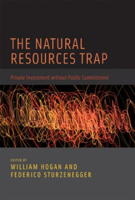 The Natural Resources Trap: Private Investment Without Public Commitment 9780262013796