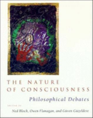 The Nature of Consciousness: Philosophical Debates 9780262522106
