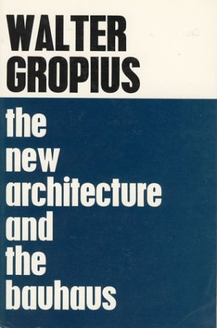 The New Architecture and the Bauhaus 9780262570060