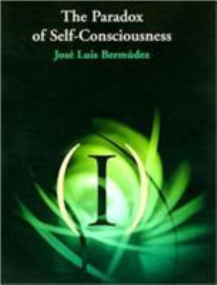 The Paradox of Self-Consciousness 9780262522779