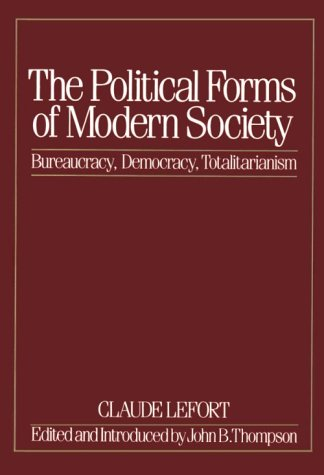 The Political Forms of Modern Society: Bureaucracy, Democracy, Totalitarianism 9780262620543
