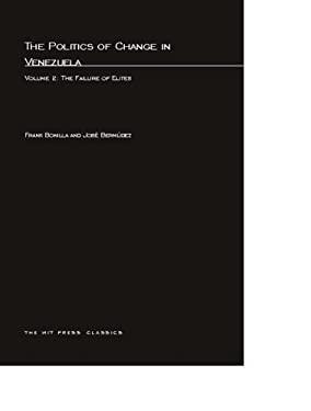 The Politics of Change in Venezuela, Volume 2: The Failure of Elites