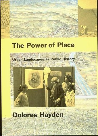 The Power of Place: Urban Landscapes as Public History 9780262082372