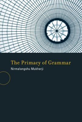 The Primacy of Grammar 9780262517430