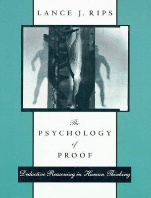 The Psychology of Proof: Deductive Reasoning in Human Thinking 9780262181532