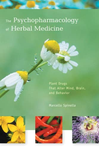 The Psychopharmacology of Herbal Medicine: Plant Drugs That Alter Mind, Brain, and Behavior 9780262692656