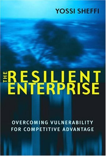 The Resilient Enterprise: Overcoming Vulnerability for Competitive Advantage 9780262693493
