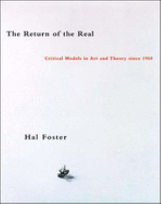 The Return of the Real: Art and Theory at the End of the Century 9780262561075