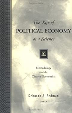 The Rise of Political Economy as a Science: Methodology and the Classical Economists 9780262181792