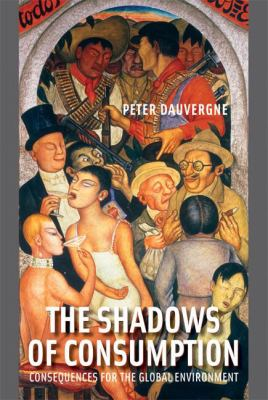 The Shadows of Consumption: Consequences for the Global Environment 9780262042468