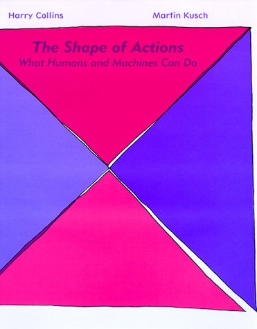 The Shape of Actions: What Humans and Machines Can Do 9780262032575
