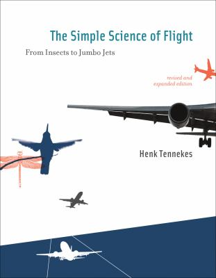 The Simple Science of Flight: From Insects to Jumbo Jets 9780262513135
