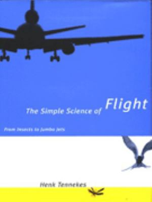 The Simple Science of Flight: From Insects to Jumbo Jets 9780262201056