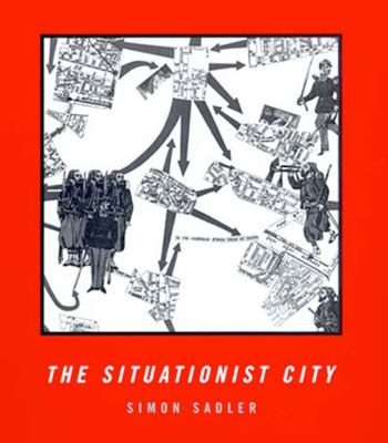 The Situationist City 9780262692250