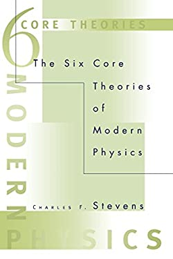 The Six Core Theories of Modern Physics 9780262691888