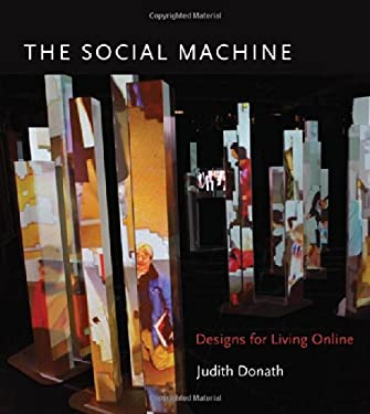 The Social Machine: Designs for Living Online 9780262027014