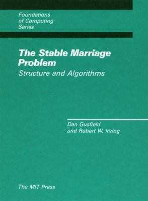 The Stable Marriage Problem: Structure and Algorithms 9780262071185