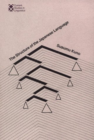 The Structure of the Japanese Language 9780262110495