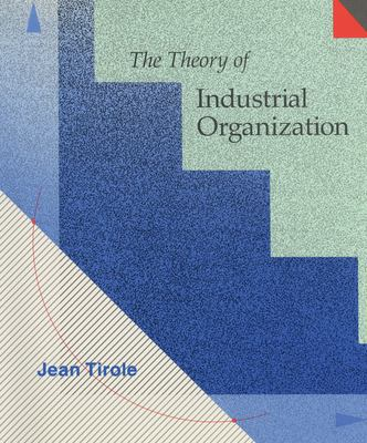 The Theory of Industrial Organization 9780262200714