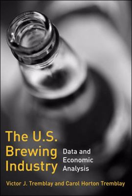The U.S. Brewing Industry: Data and Economic Analysis 9780262512633