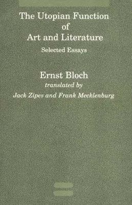 The Utopian Function of Art and Literature: Selected Essays 9780262521390