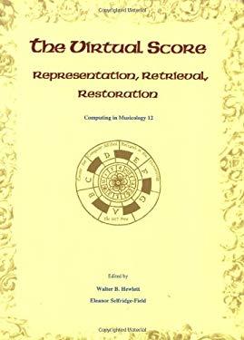 The Virtual Score: Representation, Retrieval, Restoration 9780262582094