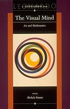 The Visual Mind: Art and Mathematics 9780262050487