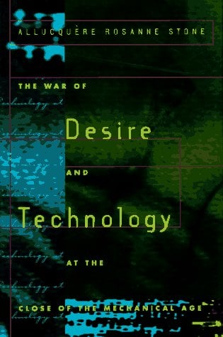 The War of Desire and Technology at the Close of the Mechanical Age 9780262193627