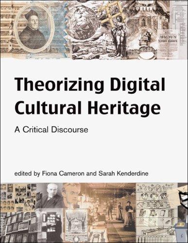 Theorizing Digital Cultural Heritage: A Critical Discourse 9780262033534