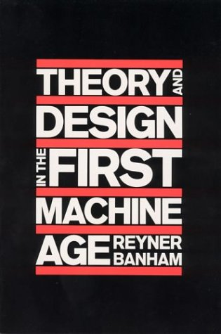 Theory and Design in the First Machine Age 9780262520584
