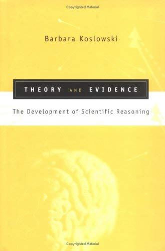 Theory and Evidence: The Development of Scientific Reasoning 9780262112093