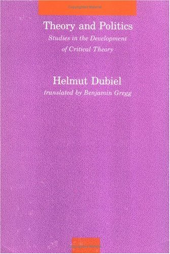 Theory and Politics: Studies in the Development of Critical Theory 9780262040808