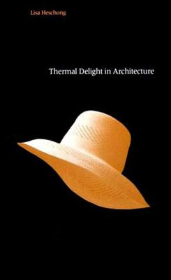 Thermal Delight in Architecture 9780262580397