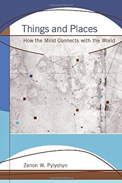 Things and Places: How the Mind Connects with the World 9780262162456