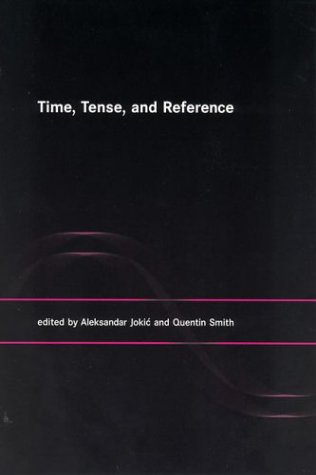 Time, Tense, and Reference 9780262600507