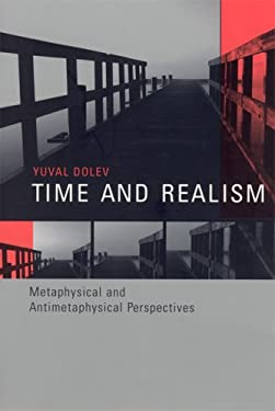 Time and Realism: Metaphysical and Antimetaphysical Perspectives 9780262042437
