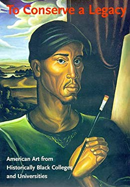 To Conserve a Legacy: American Art from Historically Black Colleges and Universities 9780262161862