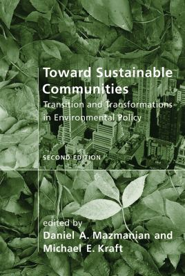 Toward Sustainable Communities: Transition and Transformations in Environmental Policy 9780262512299
