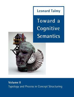 Toward a Cognitive Semantics: Typology and Process in Concept Structuring 9780262700979