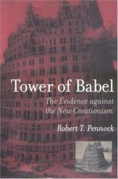 Tower of Babel: The Evidence Against the New Creationism 796808