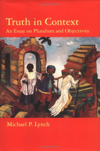 Truth in Context: An Essay on Pluralism and Objectivity 9780262122122