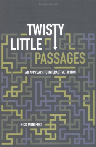 Twisty Little Passages: An Approach to Interactive Fiction 9780262134361
