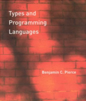 Types and Programming Languages 9780262162098