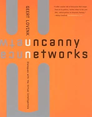 Uncanny Networks: Dialogues with the Virtual Intelligentsia 9780262621878