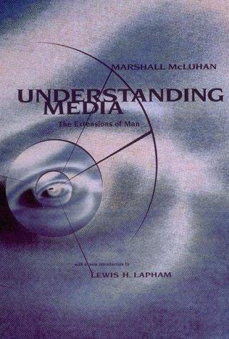Understanding Media: The Extensions of Man 9780262631594