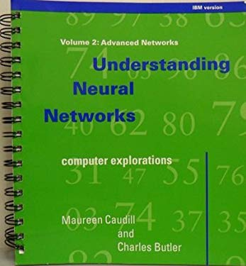 Understanding Neural Networks - Vol. 2 (IBM Version): Advanced Networks 9780262531009