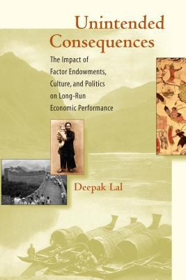 Unintended Consequences: The Impact of Endowments, Culture, and Politics on Long-Run Economic Performance 9780262621540