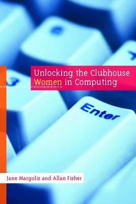 Unlocking the Clubhouse: Women in Computing 9780262632690